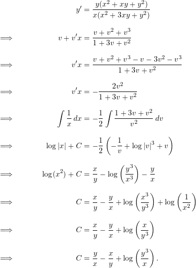 \begin{align*}  && y' &= \frac{y(x^2+xy+y^2)}{x(x^2 + 3xy + y^2)} \\[9pt]  \implies && v + v'x &= \frac{v + v^2 + v^3}{1 + 3v + v^2} \\[9pt]  \implies && v'x &= \frac{v+v^2 + v^3 - v - 3v^2 - v^3}{1+3v + v^2} \\[9pt]  \implies && v'x &= -\frac{2v^2}{1+3v+v^2} \\[9pt]  \implies && \int \frac{1}{x} \, dx &= -\frac{1}{2} \int \frac{1+3v+v^2}{v^2} \, dv \\[9pt]  \implies && \log |x| + C &= -\frac{1}{2} \left( -\frac{1}{v} + \log |v|^3 + v \right) \\[9pt]  \implies && \log (x^2) + C &= \frac{x}{y} - \log \left(\frac{y^3}{x^3} \right) - \frac{y}{x} \\[9pt]  \implies && C &= \frac{x}{y} - \frac{y}{x} + \log \left( \frac{x^3}{y^3} \right) + \log \left( \frac{1}{x^2} \right) \\[9pt]  \implies && C &= \frac{x}{y} - \frac{y}{x} + \log \left( \frac{x}{y^3} \right) \\[9pt]  \implies && C &= \frac{y}{x} - \frac{x}{y} + \log \left( \frac{y^3}{x} \right). \end{align*}