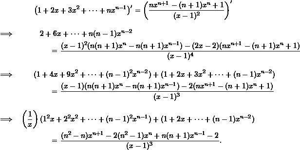 \begin{align*}  &&\left(1+2x + 3x^2 + \cdots + nx^{n-1}\right)' &= \left( \frac{nx^{n+1} - (n+1)x^n + 1}{(x-1)^2} \right)' \\[10pt] \implies && 2 + 6x + \cdots + n(n-1)x^{n-2}& \\   &&& \hspace{-4.2cm} = \frac{(x-1)^2 (n(n+1)x^n - n(n+1)x^{n-1}) - (2x-2)(nx^{n+1} - (n+1)x^n + 1)}{(x-1)^4} \\[10pt] \implies && (1 + 4x + 9x^2 + \cdots + (n-1)^2& x^{n-2}) + (1 + 2x + 3x^2 + \cdots + (n-1)x^{n-2}) \\ &&& \hspace{-4.2cm}= \frac{(x-1)(n(n+1)x^n - n(n+1)x^{n-1}) - 2(nx^{n+1} - (n+1)x^n + 1)}{(x-1)^3}\\[10pt] \implies && \left( \frac{1}{x} \right) (1^2 x + 2^2 x^2 + \cdots + (n-1)^2 &x^{n-1}) + (1 + 2x + \cdots + (n-1)x^{n-2}) \\ &&& \hspace{-4.2cm}= \frac{(n^2-n)x^{n+1} - 2(n^2-1)x^n + n(n+1)x^{n-1} - 2}{(x-1)^3}. \end{align*}